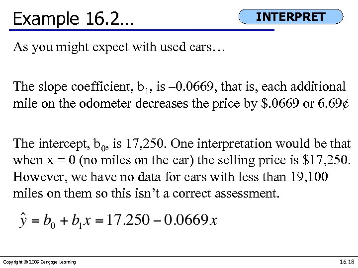 Example 16. 2… INTERPRET As you might expect with used cars… The slope coefficient,