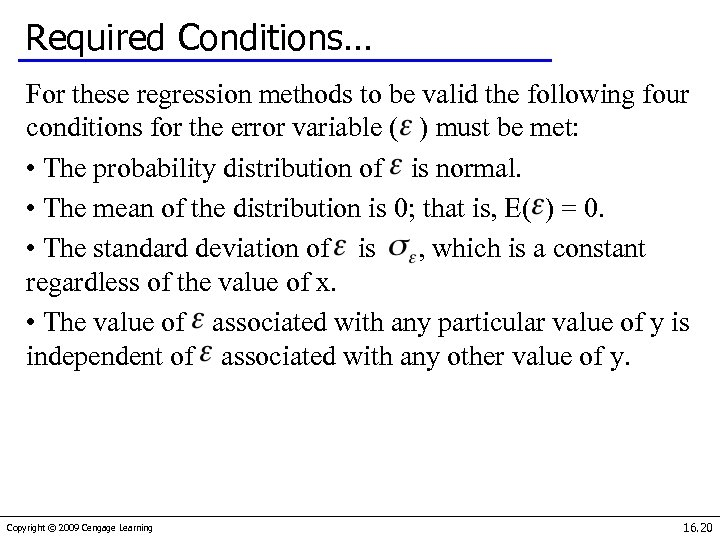 Required Conditions… For these regression methods to be valid the following four conditions for