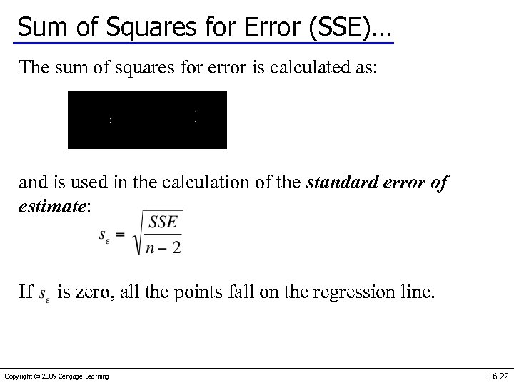Sum of Squares for Error (SSE)… The sum of squares for error is calculated