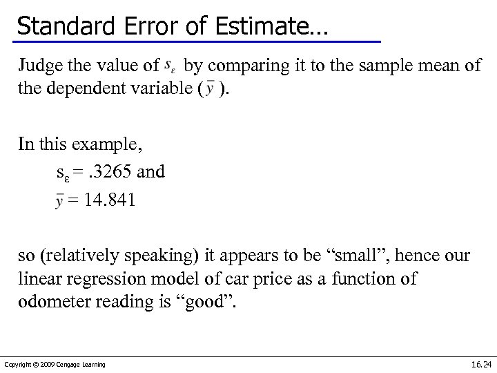 Standard Error of Estimate… Judge the value of by comparing it to the sample