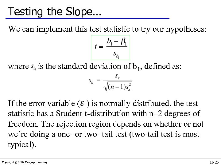Testing the Slope… We can implement this test statistic to try our hypotheses: where
