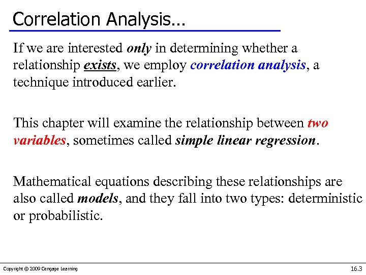 Correlation Analysis… If we are interested only in determining whether a relationship exists, we