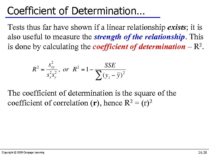 Coefficient of Determination… Tests thus far have shown if a linear relationship exists; it