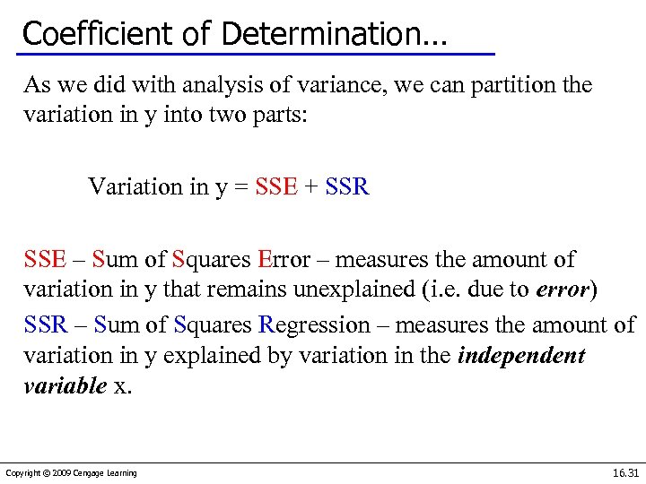 Coefficient of Determination… As we did with analysis of variance, we can partition the