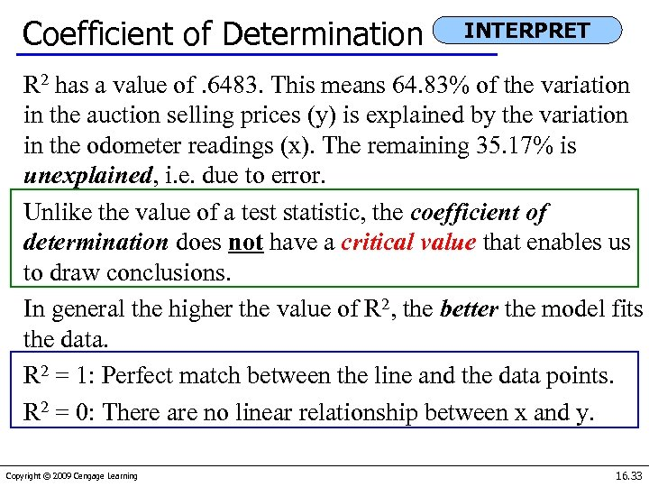 Coefficient of Determination INTERPRET R 2 has a value of. 6483. This means 64.