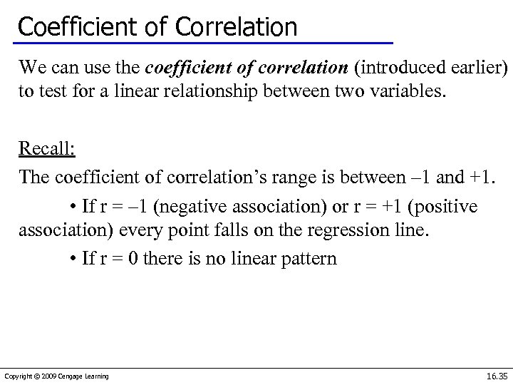 Coefficient of Correlation We can use the coefficient of correlation (introduced earlier) to test