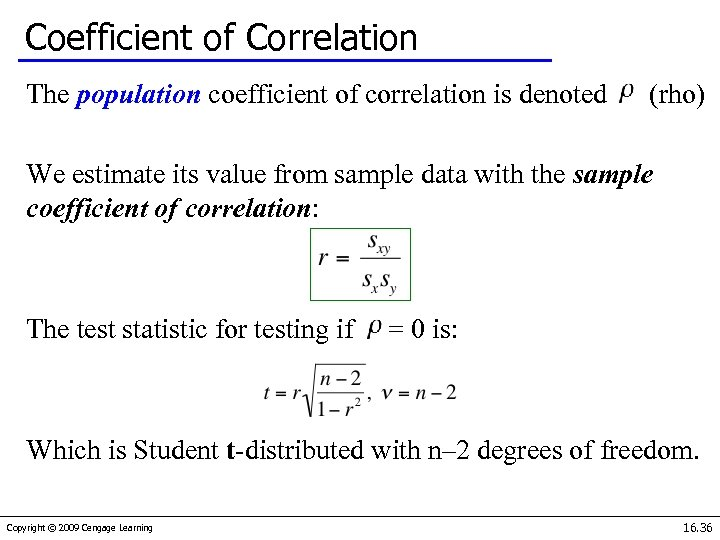 Coefficient of Correlation The population coefficient of correlation is denoted (rho) We estimate its