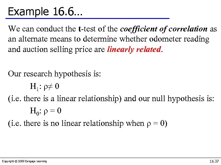 Example 16. 6… We can conduct the t-test of the coefficient of correlation as