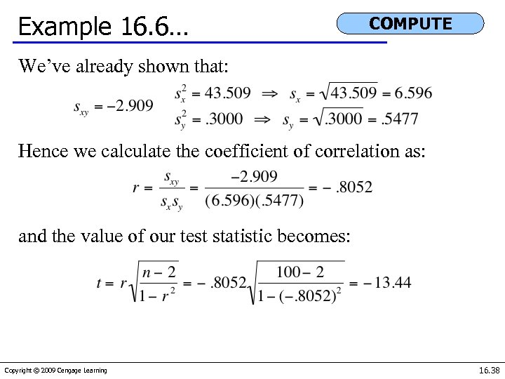 Example 16. 6… COMPUTE We've already shown that: Hence we calculate the coefficient of