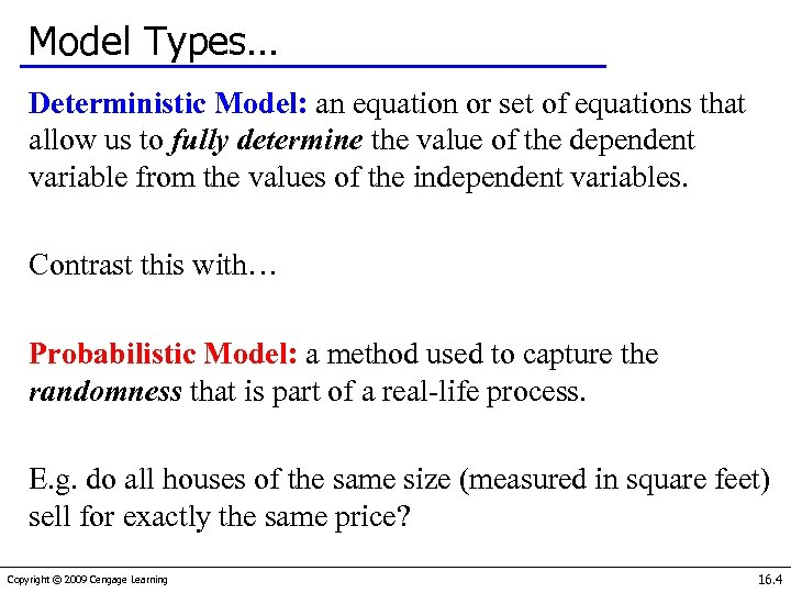 Model Types… Deterministic Model: an equation or set of equations that allow us to