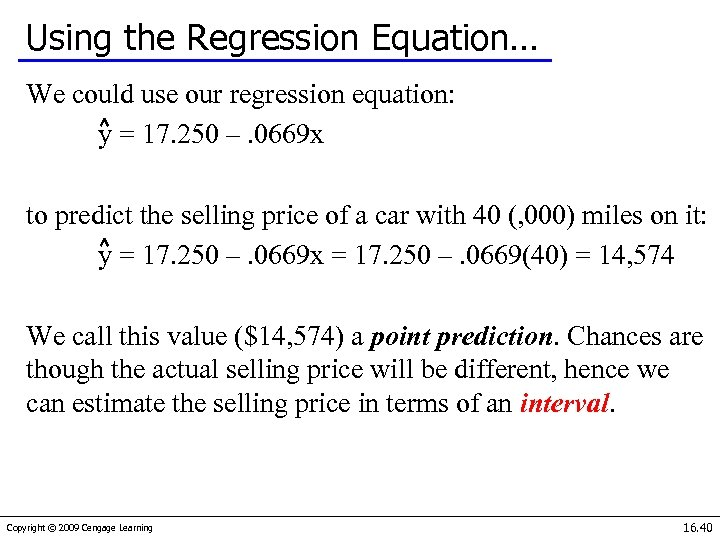 Using the Regression Equation… We could use our regression equation: y = 17. 250