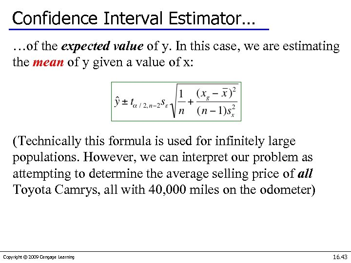 Confidence Interval Estimator… …of the expected value of y. In this case, we are