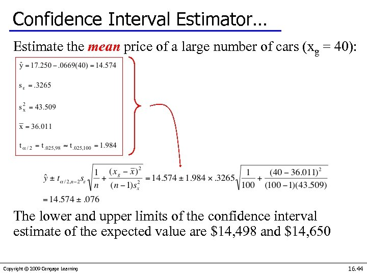 Confidence Interval Estimator… Estimate the mean price of a large number of cars (xg