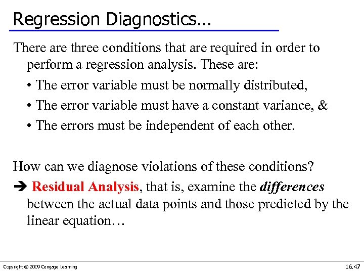 Regression Diagnostics… There are three conditions that are required in order to perform a