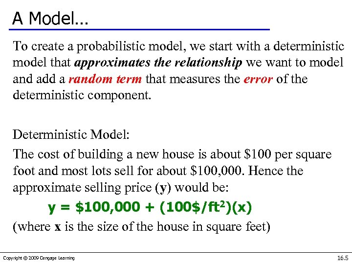 A Model… To create a probabilistic model, we start with a deterministic model that