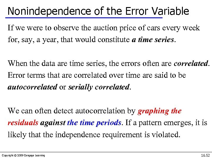 Nonindependence of the Error Variable If we were to observe the auction price of
