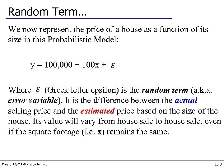 Random Term… We now represent the price of a house as a function of