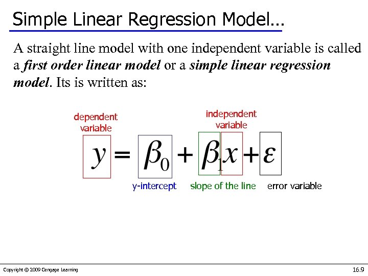 Simple Linear Regression Model… A straight line model with one independent variable is called