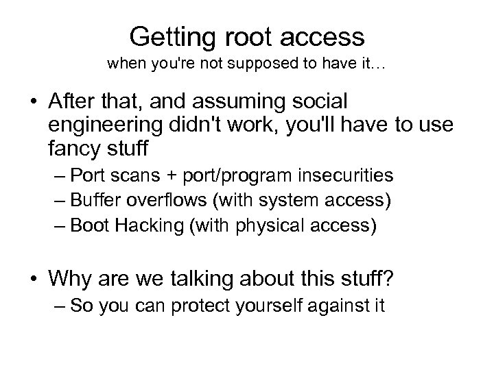 Getting root access when you're not supposed to have it… • After that, and