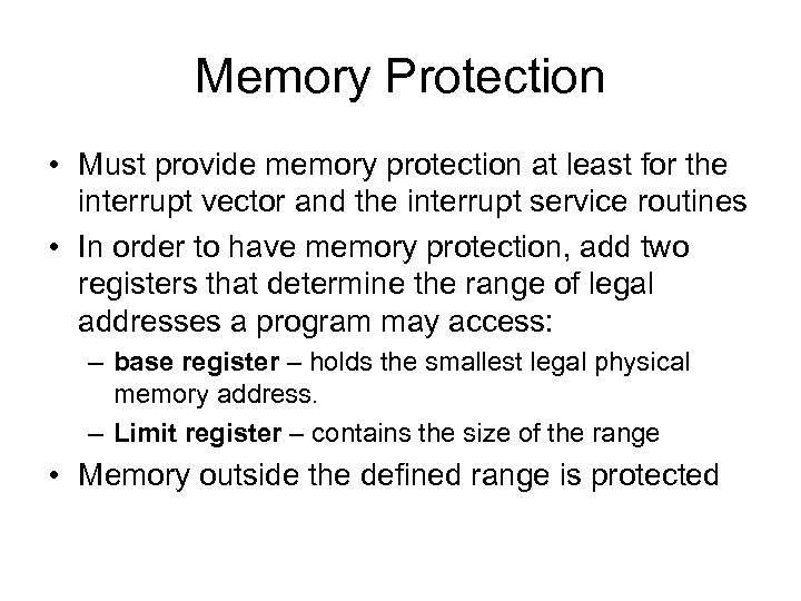 Memory Protection • Must provide memory protection at least for the interrupt vector and