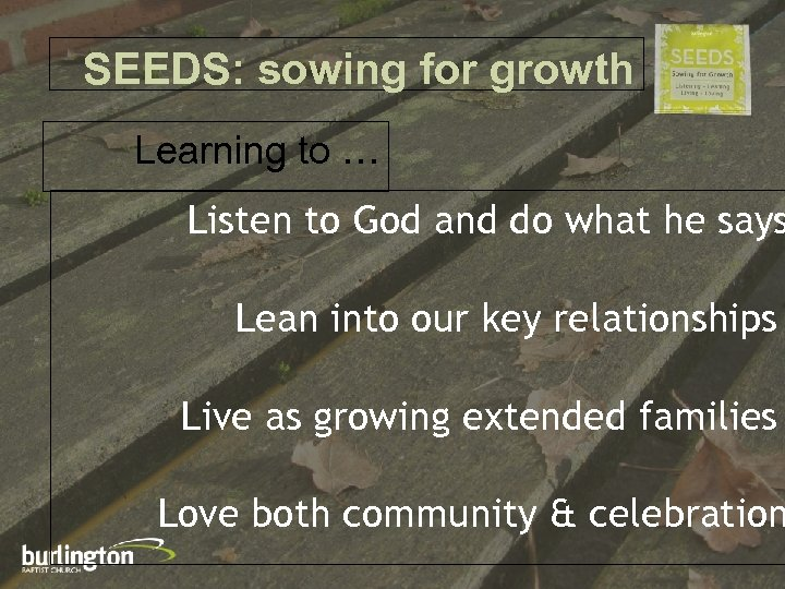 SEEDS: sowing for growth Learning to … Listen to God and do what he