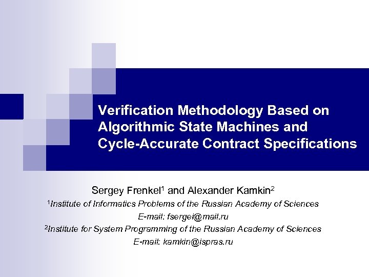 Verification Methodology Based on Algorithmic State Machines and Cycle-Accurate Contract Specifications Sergey Frenkel 1