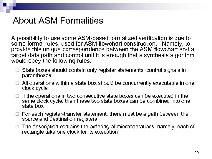About ASM Formalities A possibility to use some ASM-based formalized verification is due to