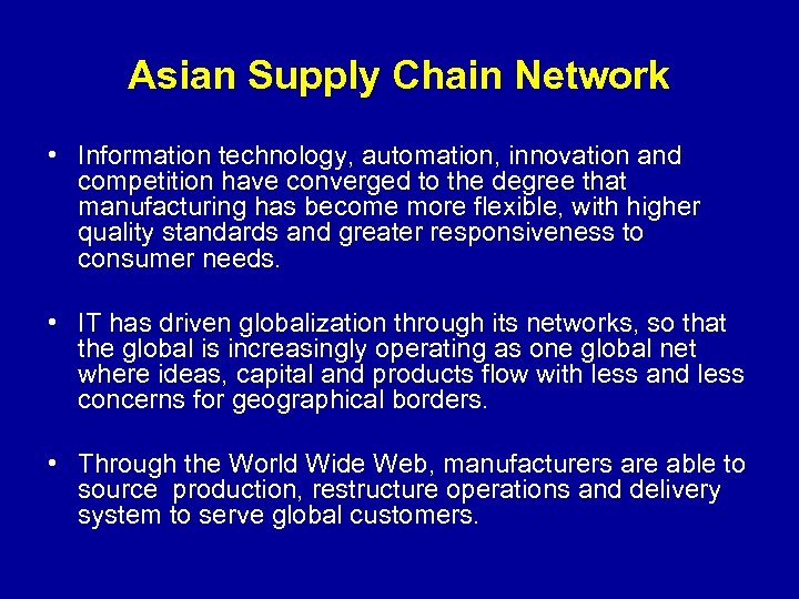 Asian Supply Chain Network • Information technology, automation, innovation and competition have converged to