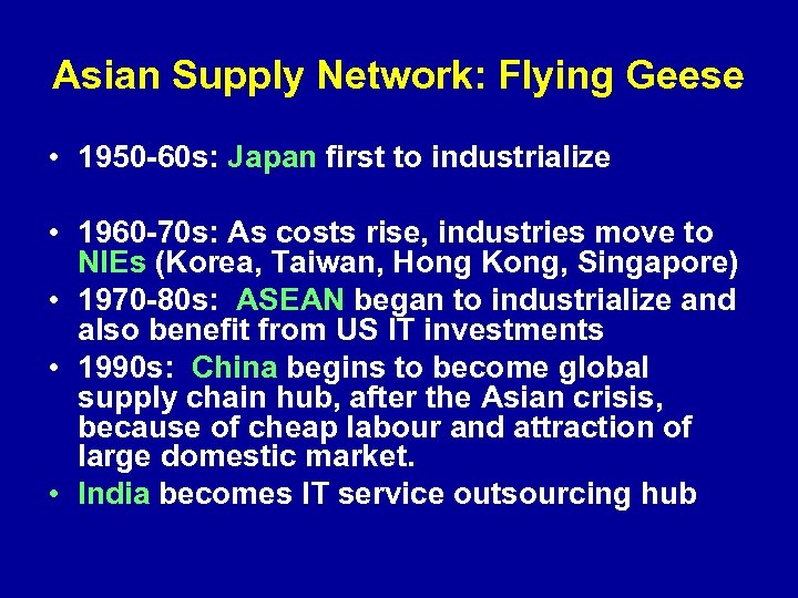 Asian Supply Network: Flying Geese • 1950 -60 s: Japan first to industrialize •