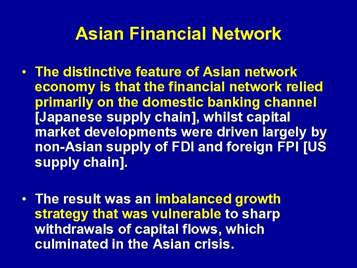 Asian Financial Network • The distinctive feature of Asian network economy is that the