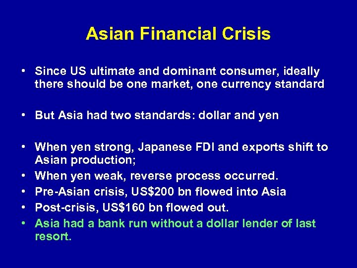 Asian Financial Crisis • Since US ultimate and dominant consumer, ideally there should be