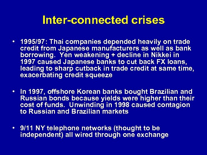 Inter-connected crises • 1995/97: Thai companies depended heavily on trade credit from Japanese manufacturers