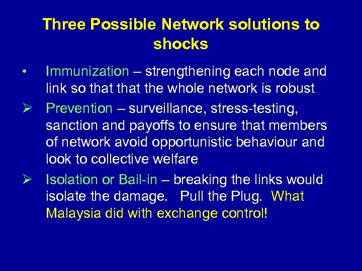Three Possible Network solutions to shocks • Immunization – strengthening each node and link