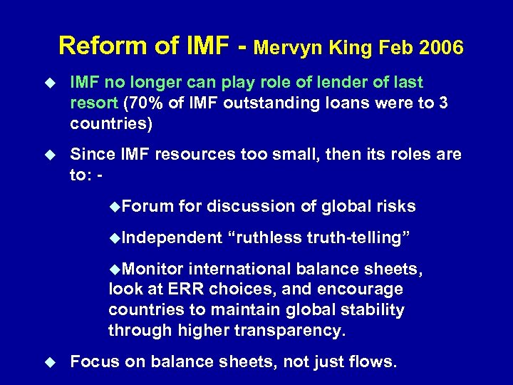 Reform of IMF - Mervyn King Feb 2006 IMF no longer can play role