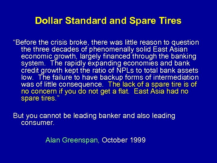 """Dollar Standard and Spare Tires """"Before the crisis broke, there was little reason to"""
