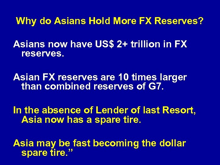 Why do Asians Hold More FX Reserves? Asians now have US$ 2+ trillion in
