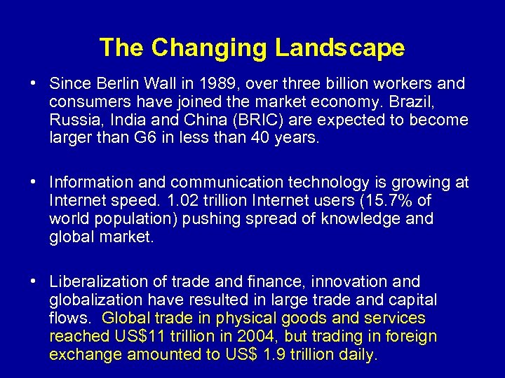 The Changing Landscape • Since Berlin Wall in 1989, over three billion workers and