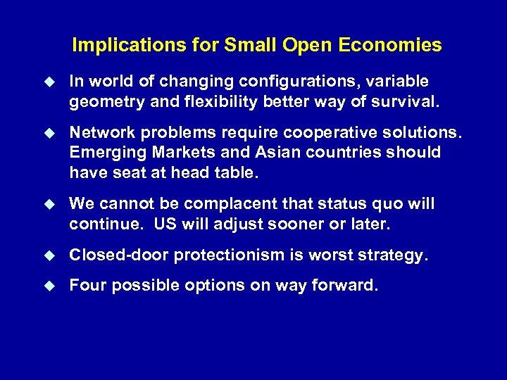 Implications for Small Open Economies In world of changing configurations, variable geometry and flexibility