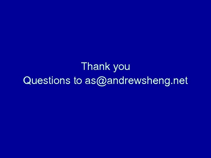 Thank you Questions to as@andrewsheng. net