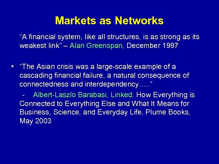 """Markets as Networks """"A financial system, like all structures, is as strong as its"""