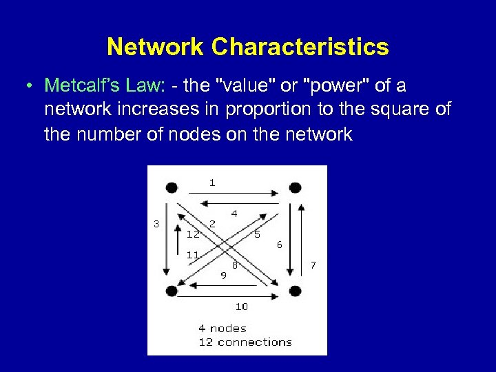 Network Characteristics • Metcalf's Law: - the
