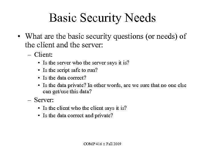 Basic Security Needs • What are the basic security questions (or needs) of the