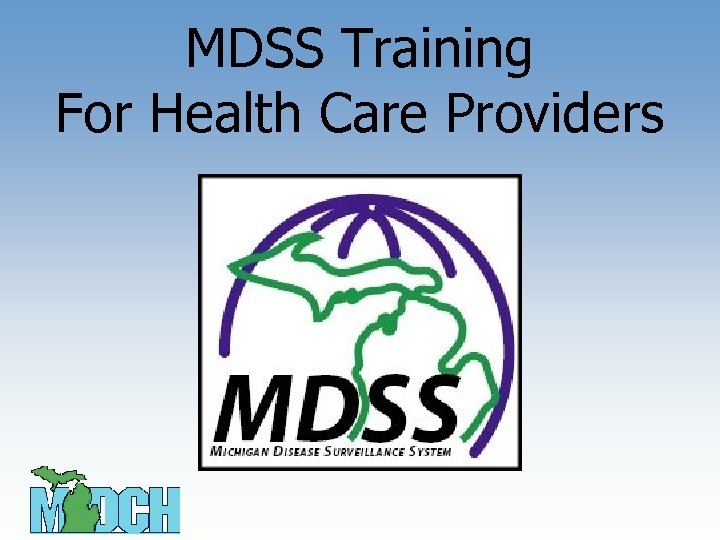 MDSS Training For Health Care Providers