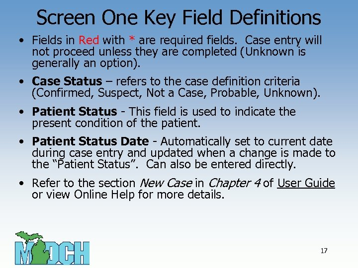 Screen One Key Field Definitions • Fields in Red with * are required fields.