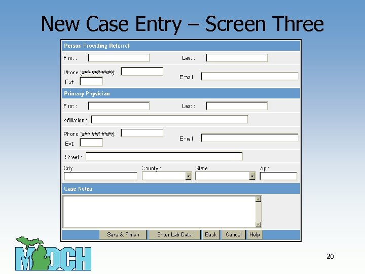 New Case Entry – Screen Three 20