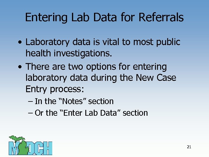 Entering Lab Data for Referrals • Laboratory data is vital to most public health