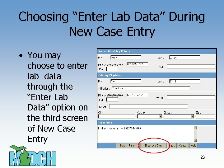"Choosing ""Enter Lab Data"" During New Case Entry • You may choose to enter"