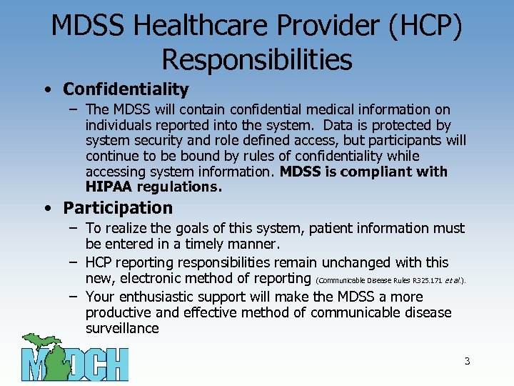 MDSS Healthcare Provider (HCP) Responsibilities • Confidentiality – The MDSS will contain confidential medical