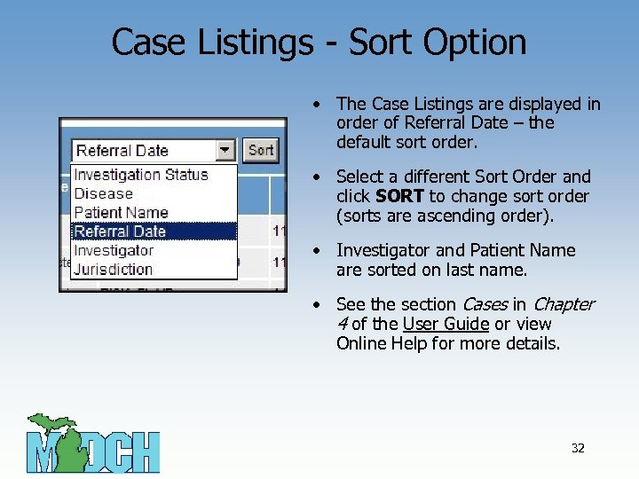 Case Listings - Sort Option • The Case Listings are displayed in order of