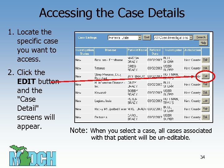 Accessing the Case Details 1. Locate the specific case you want to access. 2.